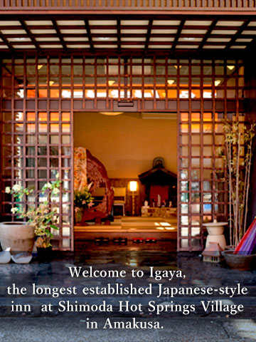 Welcome to Igaya, the longest established Japanese-style inn at Shimoda Hot Springs Village in Amakusa.